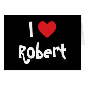 I Love Robert Card
