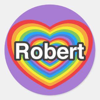 I love Robert. I love you Robert. Heart Round Stickers