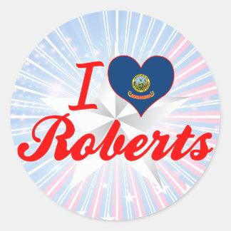 I Love Roberts, Idaho Sticker