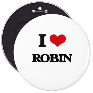 I Love Robin 6 Cm Round Badge
