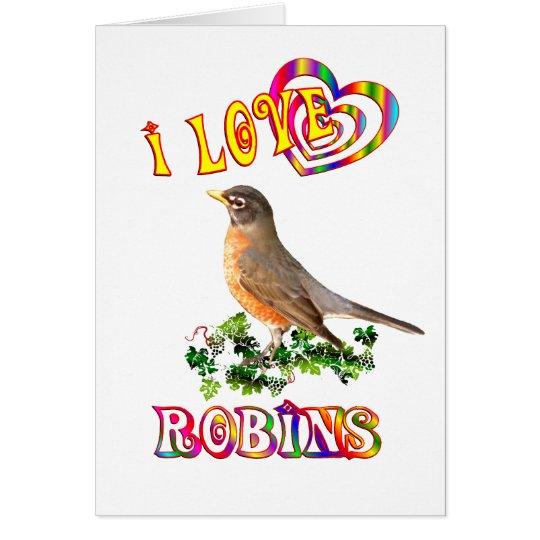 I Love Robins Card