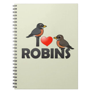 I Love Robins Notebook