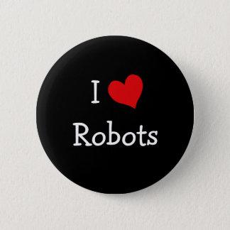 I Love Robots 6 Cm Round Badge