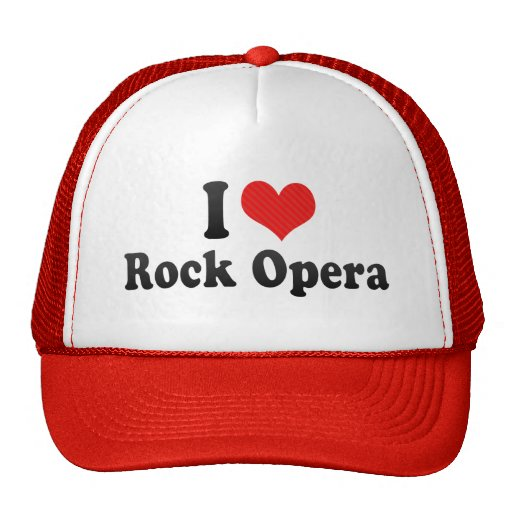 I Love Rock Opera Trucker Hats