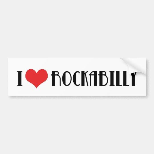 I Love Rockabilly Bumper Sticker