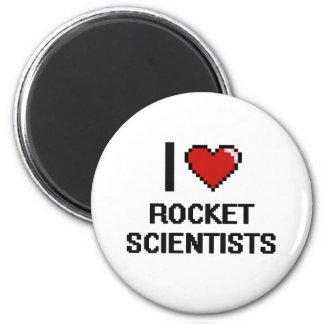I love Rocket Scientists 6 Cm Round Magnet