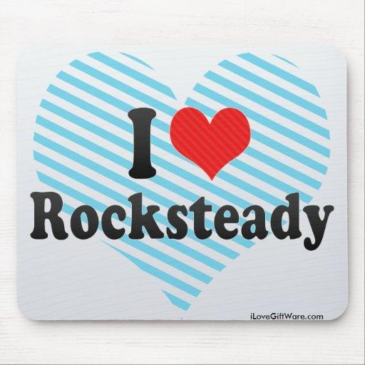 I Love Rocksteady Mousepad