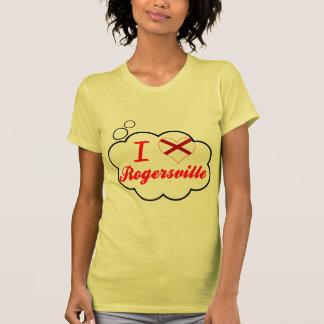 I Love Rogersville, Alabama T-shirts