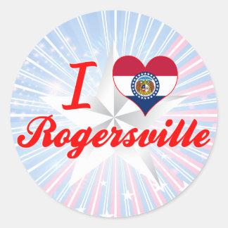 I Love Rogersville, Missouri Round Sticker