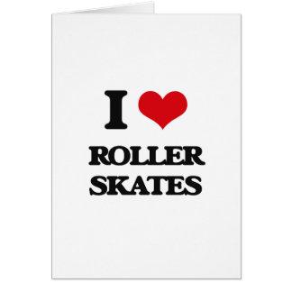 I Love Roller Skates Greeting Card