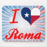I Love Roma, Texas Mouse Pad