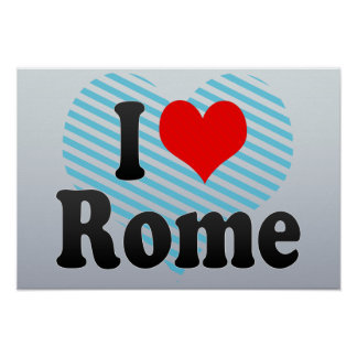 I Love Rome, United States Posters