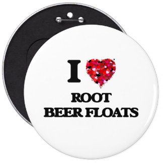 I love Root Beer Floats 6 Cm Round Badge