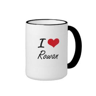 I Love Rowan artistic design Ringer Mug