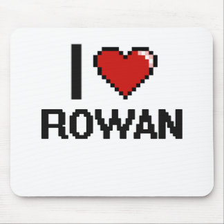 I Love Rowan Digital Retro Design Mouse Pad
