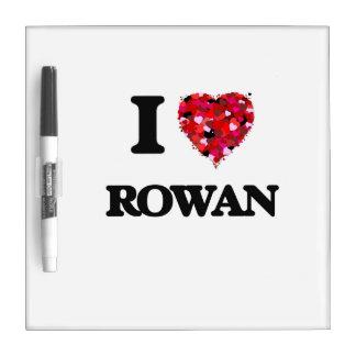 I Love Rowan Dry Erase Whiteboard
