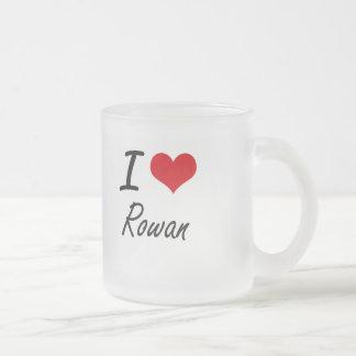 I Love Rowan Frosted Glass Mug