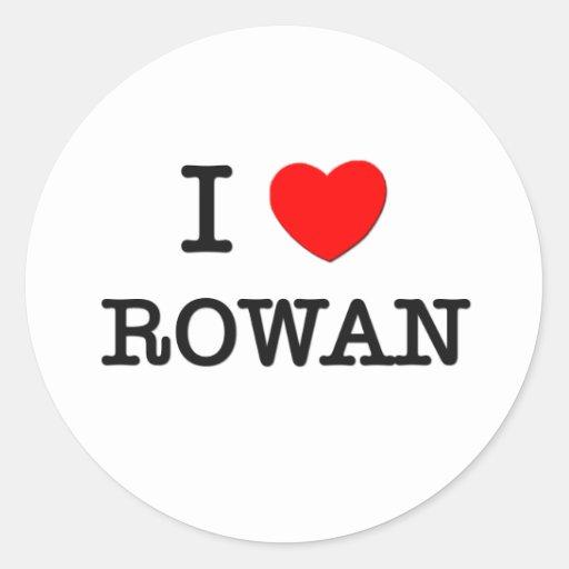 I Love Rowan Sticker