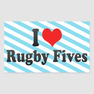 I love Rugby Fives Rectangle Sticker