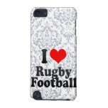 I love Rugby Football iPod Touch 5G Cover