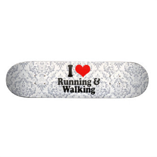 I love Running & Walking Skateboard Decks