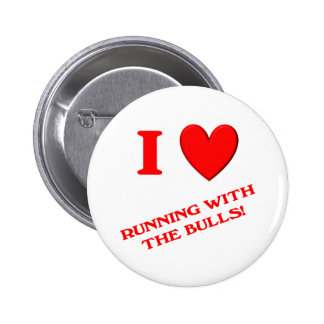 I Love Running with the Bulls Pinback Button