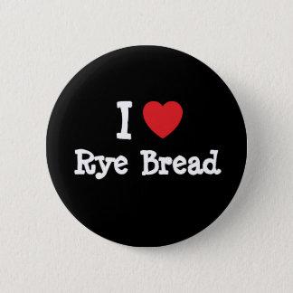 I love Rye Bread heart T-Shirt 6 Cm Round Badge