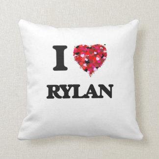 I Love Rylan Cushions