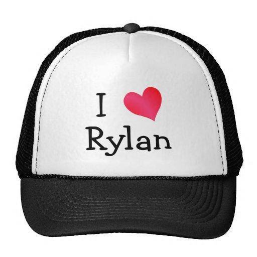 I Love Rylan Hat