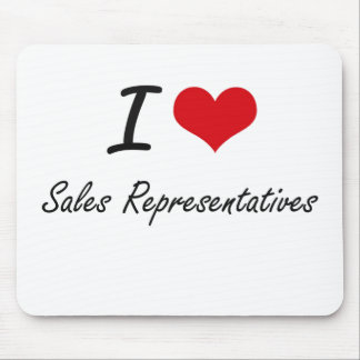 I Love Sales Representatives Mouse Pad