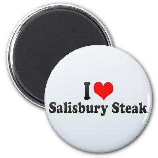 I Love Salisbury Steak Refrigerator Magnet