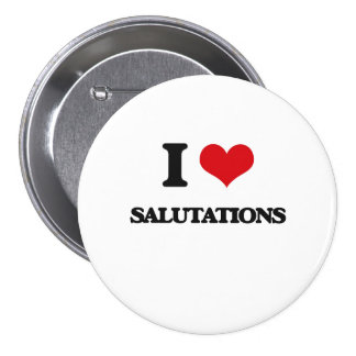 I Love Salutations 3 Inch Round Button