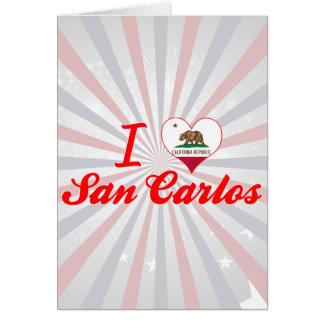 I Love San Carlos, California Greeting Card