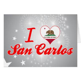 I Love San Carlos, California Greeting Cards