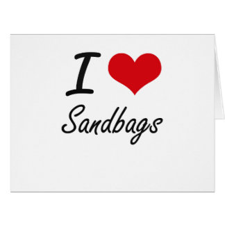 I Love Sandbags Big Greeting Card