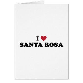 I Love Santa Rosa California Greeting Card