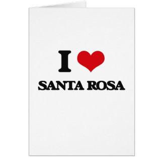 I love Santa Rosa Greeting Card