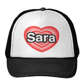 I love Sara. I love you Sara. Heart Cap