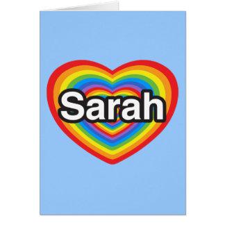 I love Sarah. I love you Sarah. Heart Card