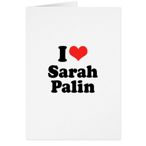 I Love Sarah Palin Card