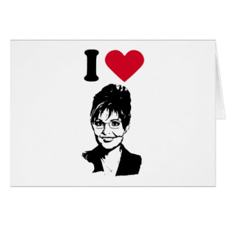 I Love Sarah Palin I Heart Sarah Palin Card