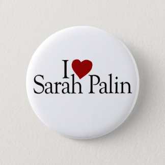 I Love Sarah Palin (McCain Palin 2008) 6 Cm Round Badge