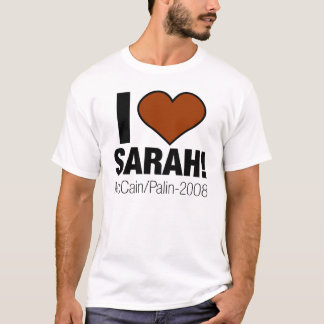 I LOVE SARAH PALIN! T-Shirt