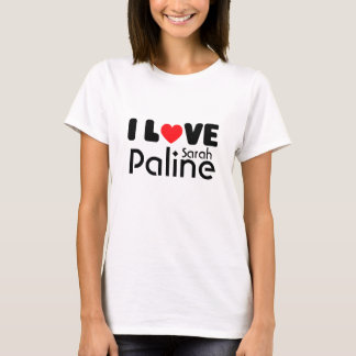 I love Sarah Paline   T-shirt
