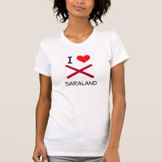 I Love SARALAND Alabama T Shirts
