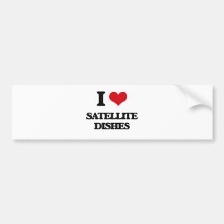 I love Satellite Dishes Bumper Sticker