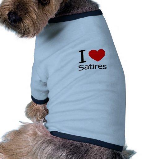 I Love Satires Dog Tshirt
