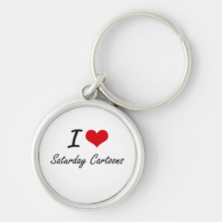 I love Saturday Cartoons Silver-Colored Round Key Ring