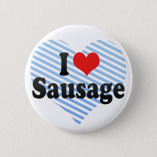 I Love Sausage 6 Cm Round Badge