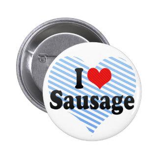 I Love Sausage Pinback Button